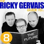 The Ricky Gervais Guide to The Future
